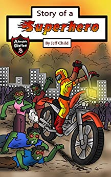 Download for free Story of a Superhero: The Superhero Who Stopped the Zombie Plague