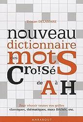 Nouveau dictionnaire des mots croisés : Tome 1, (A-H)