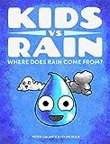 Kids vs Rain: Where Does Rain Come From? (Kids vs Life)