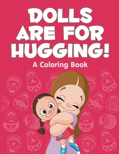 Dolls are Hugging Coloring Book