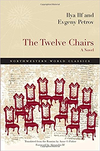 Amazon.com: The Twelve Chairs: A Novel (Northwestern World Classics)  (9780810127722): Ilya Ilf, Evgeny Petrov, Anne O. Fisher: Books