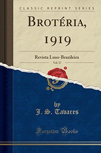 Broteria, 1919, Vol. 17: Revista Luso-Brazileira (Classic Reprint)  [Tavares, J. S.] (Tapa Blanda)