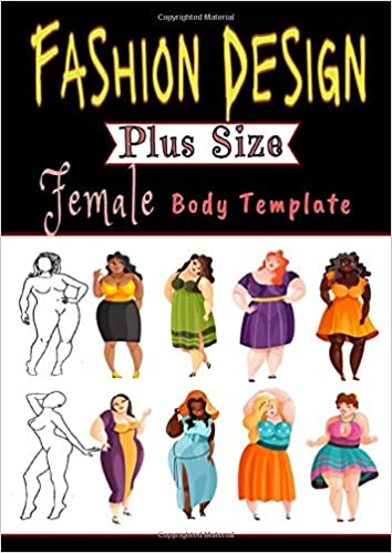 Fashion Design Plus Size Female Body Template Sketchbook 150 Pages Of Extra Large Croquis Female Figure Models Patterns Fashionable Illustration Women Drawing Sketch Pro Design Book Sketchbooks Fashion