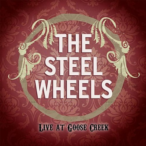 The Steel Wheels, Live at Goos...