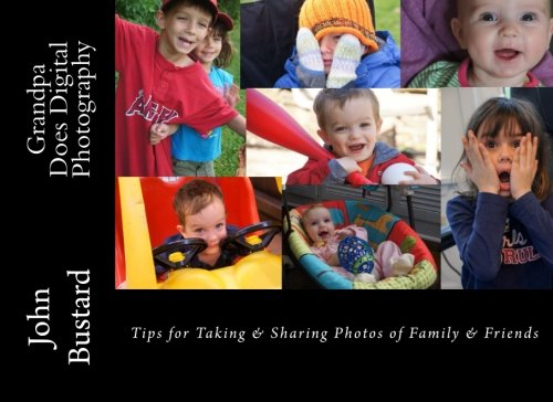 Read Online Grandpa Does Digital Photography: Tips for Taking & Sharing Photos of Family & Friends pdf epub