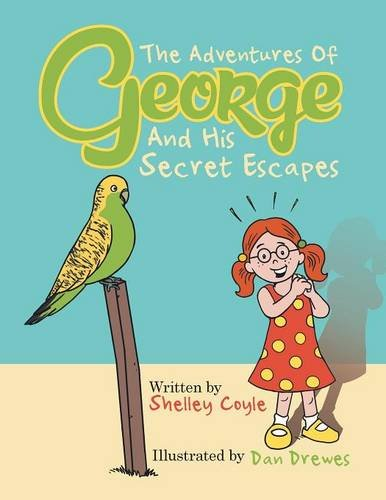 Download The Adventures Of George And His Secret Escapes PDF