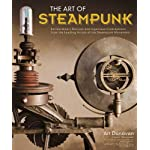 Art of Steampunk, The: Extraordinary Devices and Ingenious Contraptions from the Leading Artists of the Steampunk… 5