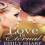 Love Is Eternal: A Lesbian Romance | Emily Sharp