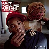 Don't Call Me Urban: The Life of Grime