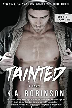 Tainted (Torn Series Book 3) by [Robinson, K.A.]