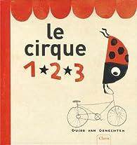 LE CIRQUE 1, 2, 3 par Guido Van Genechten