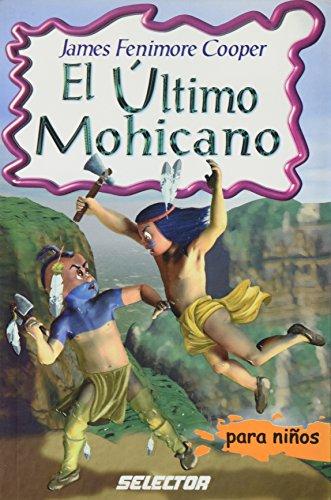 El ultimo mohicano (Spanish Edition) - James Fenimore