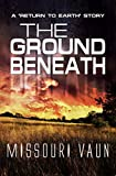 The Ground Beneath