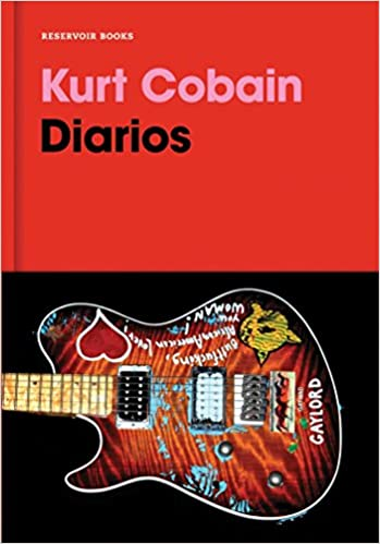 diarios kurt cobain kurt cobain journals spanish edition