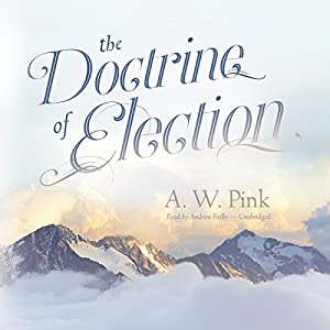 The Doctrine of Election Audiobook
