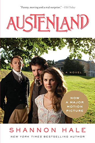 Austenland: A Novel by [Hale, Shannon]