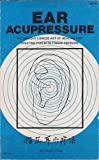 img - for Ear Acupressure: The Ancient Chinese Art of Healing and Treating Pain with Finger Pressure book / textbook / text book