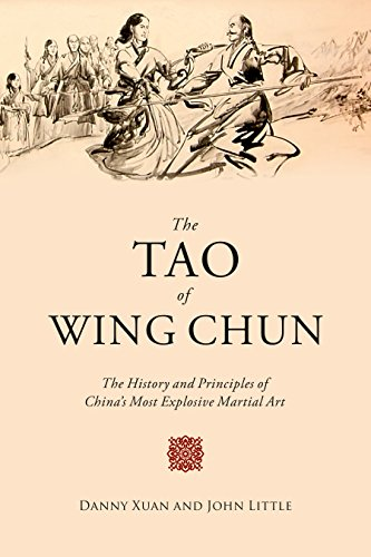 The Tao of Wing Chun: The History and Principles of China's Most Explosive Martial Art