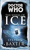 Doctor Who: the Wheel of Ice, Stephen Baxter, 0425261239