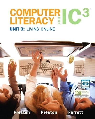 computer literacy for ic3 unit 3 living online 9780135064993 rh amazon com