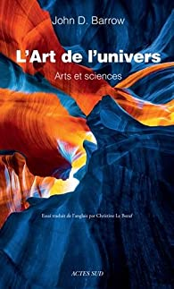 L'Art de l'Univers. Arts et sciences par Barrow