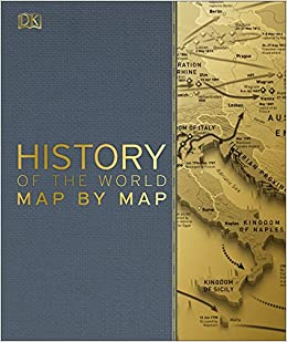 Amazoncom Smithsonian History of the World Map by Map