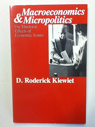 Macroeconomics and Micropolitics : The Electoral Effects of Economic Issues