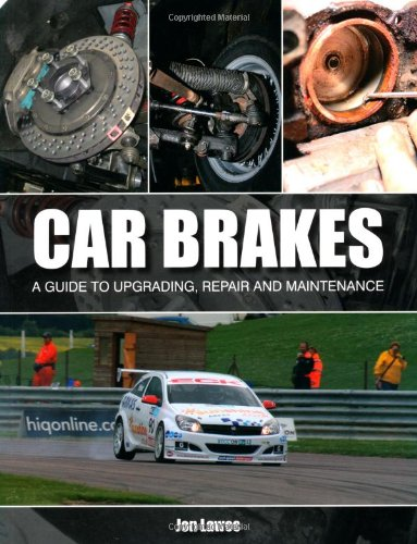 Car Brakes: A Guide to Upgrading, Repair and Maintenance ebook