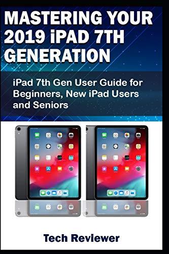Mastering Your 2019 iPad 7th Generation: iPad 7th