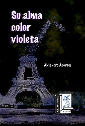 Descargar Libro Su Alma Color Violeta Alejandro Aboytes