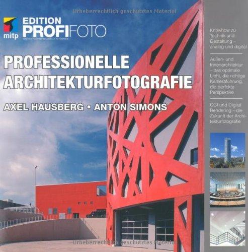 Professionelle Architekturfotografie (mitp Edition Profifoto)