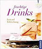 Fruchtige Drinks: Lust auf Erfrischung