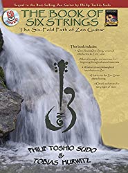 The Book of Six Strings: The Six-fold Path of Zen Guitar