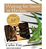Download [ WAITING FOR SNOW IN HAVANA: CONFESSIONS OF A CUBAN BOY (, CD) - IPS ] By Eire, Carlos ( Author) 2011 [ Compact Disc ] in PDF ePUB Free Online