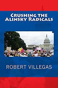 Crushing the Alinsky Radicals by [Villegas, Robert]