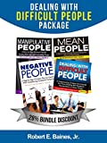 Difficult People - Four in One Bundle: Negative People, Manipulative People, Mean People, and a Devotional for Dealing With Difficult People