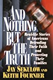 And Nothing but the Truth, Jay Sekulow and Keith Fournier, 0785201319