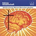 Hirnforschung: Warum Menschen glauben (Bild der Wissenschaft) Hörbuch von Rüdiger Vaas Gesprochen von: Peter Veit, Claus Brockmeyer