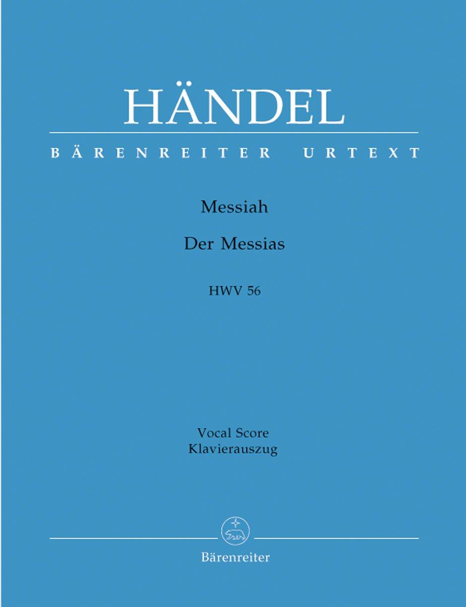 Messiah (Der Messias) HWV 56 -Oratorium in drei Teilen-. Klavierauszug vokal, Urtextausgabe. BÄRENREITER URTEXT