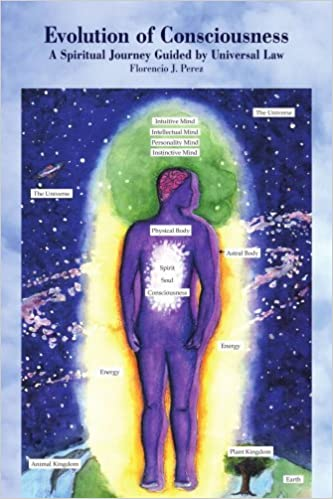 Book Evolution of Consciousness: A Spiritual Journey Guided by Universal Law by Florencio Perez (2005-02-15)