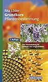 Grundkurs Pflanzenbestimmung: Eine Praxisanleitung für Anfänger und Fortgeschrittene (Quelle & Meyer Bestimmungsbücher)