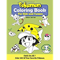 Pokemon Coloring Book For Kids and Tweens: Pokemon Coloring Book For Kids and Tweens