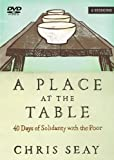 by Seay, Chris Place at the Table DVD, A: 40 Days of Solidarity with the Poor (2012) DVD-ROM