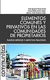 img - for Elementos Comunes y Privativos en las Comunidades de Propietarios (Spanish Edition) book / textbook / text book