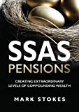 SSAS Pensions: Creating extraordinary levels of compounding wealth