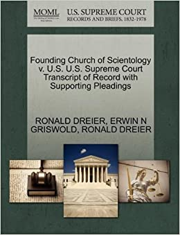 Founding Church of Scientology v. U.S. U.S. Supreme Court Transcript of Record with Supporting Pleadings