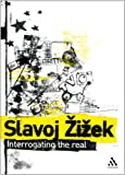 Interrogating the Real, Zizek, Slavoj, 0826489737