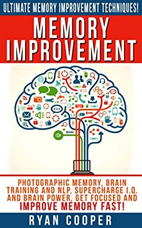 Memory Improvement: Ultimate Memory Improvement Techniques