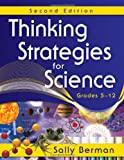 Thinking Strategies for Science, Grades 5-12 9781412962896