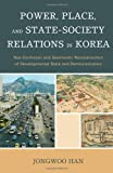 img - for Power, Place, and State-Society Relations in Korea: Neo-Confucian and Geomantic Reconstruction of Developmental State and Democratization book / textbook / text book